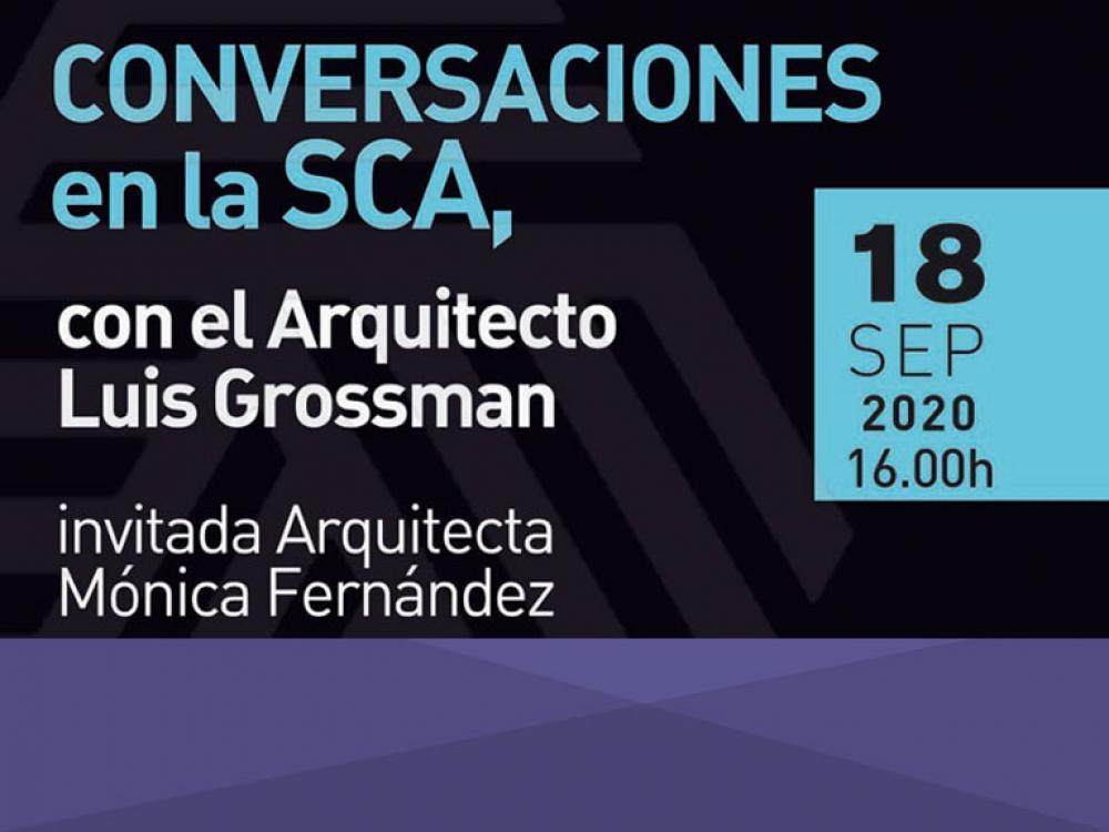 Conversaciones en el SCA, con el Arq. Luis Grossman